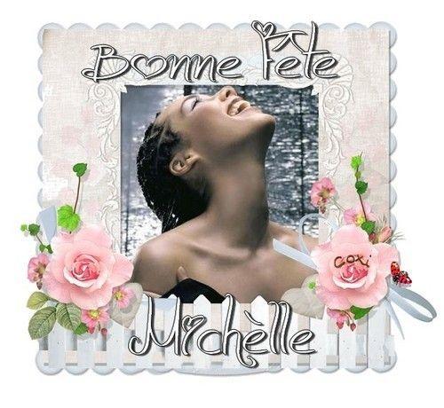BONNE FÊTE...MICHELLE