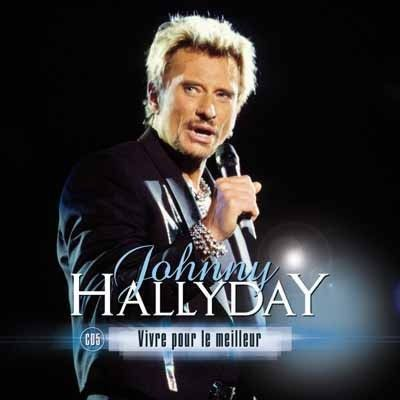 VIVRE POUR LE MEILLEUR_JOHNNY HALLYDAY